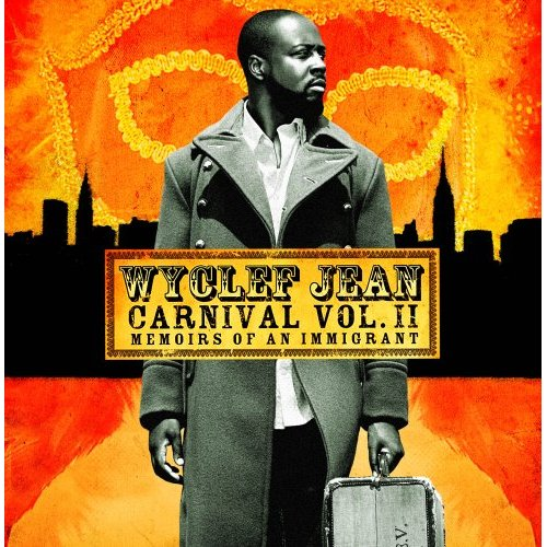 Carnival Ii Memoirs Of An Immigrant: Wyclef Jean, Wyclef, Wyclef Jean, Wyclef Jean, Wyclef